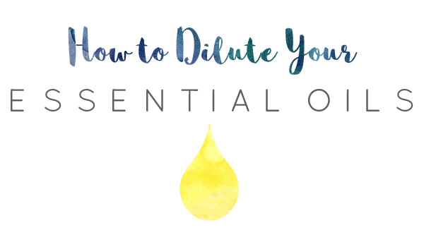 How to Dilute Your Essential Oils