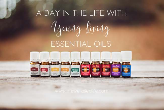 A Day in the Life with Young Living Essential Oils